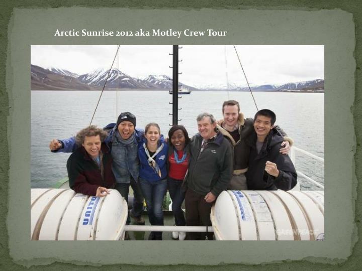 Arctic Sunrise 2012 aka Motley Crew Tour