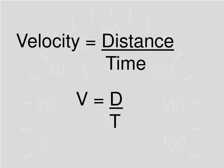 Velocity =