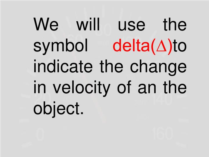 We will use the symbol