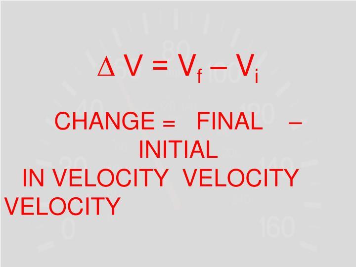 ∆ V =