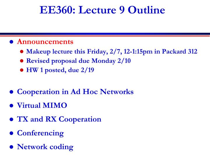 Ee360 lecture 9 outline