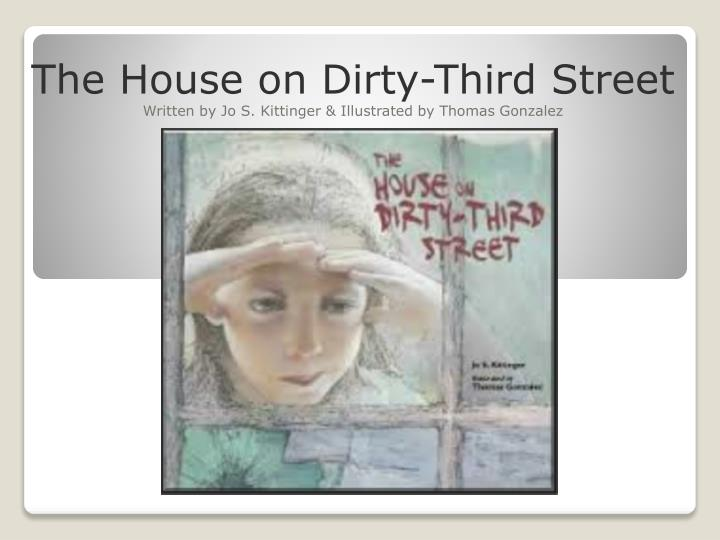 The house on dirty third street written by jo s kittinger illustrated by thomas gonzalez