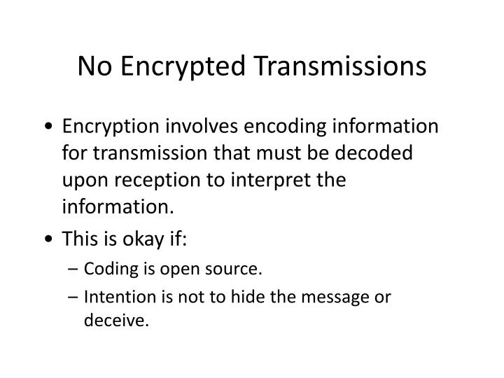 No Encrypted Transmissions