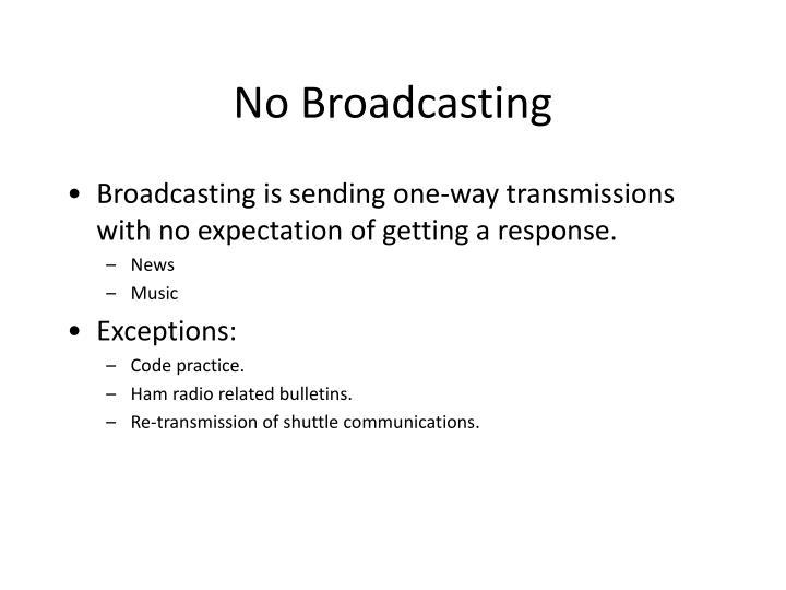 No Broadcasting