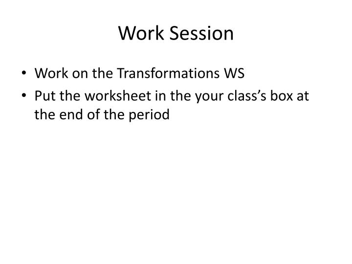 Work Session