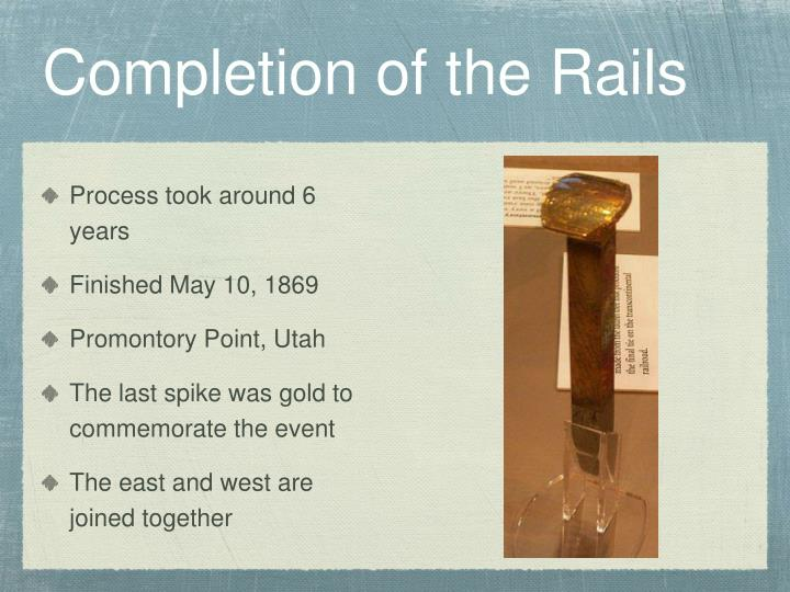 Completion of the Rails