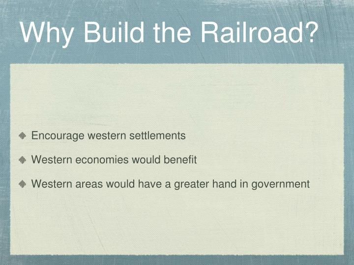 Why build the railroad