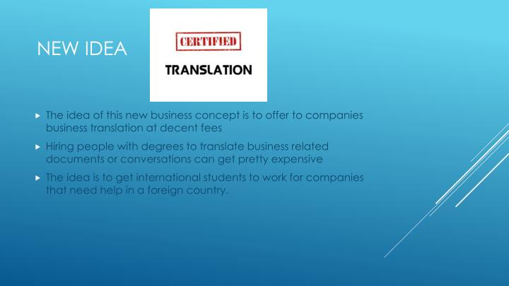 The idea of this new business concept is to offer to companies business translation at decent fees