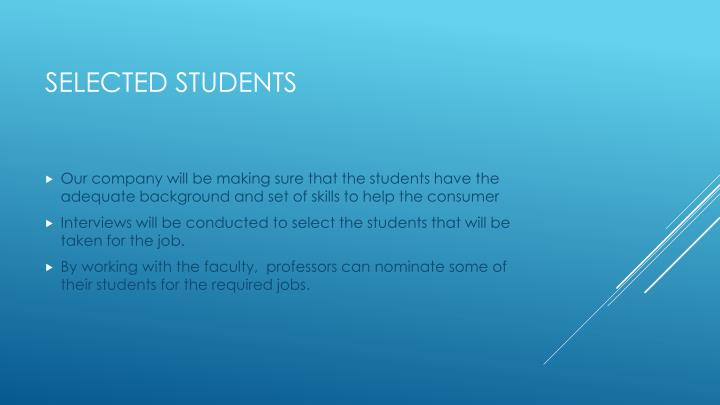 Our company will be making sure that the students have the adequate background and set of skills to help the consumer