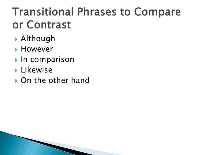 transition words phrases compare contrast essay Transitional words and phrases can create powerful links between ideas in your paper and can help your reader understand the logic of your paper however.