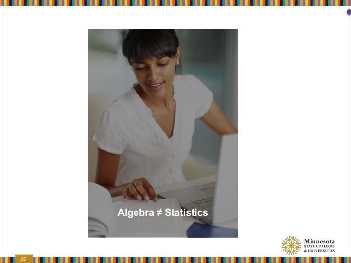 Algebra ≠ Statistics