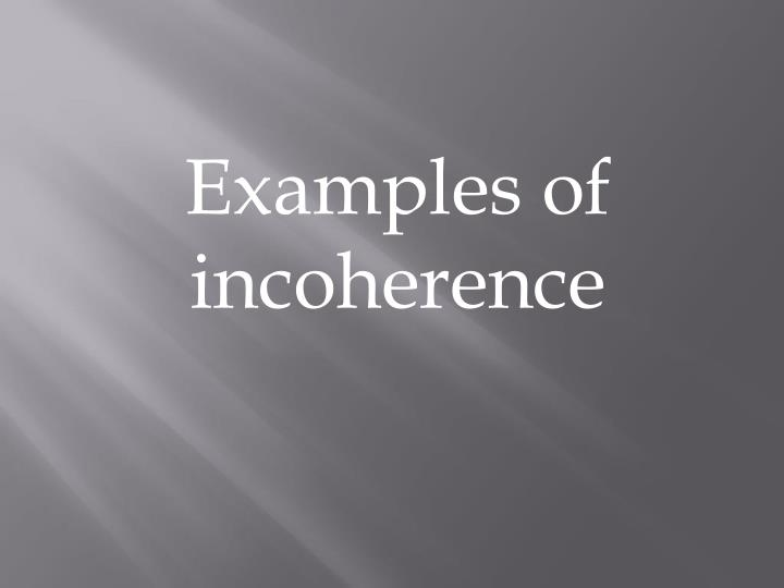 Examples of incoherence