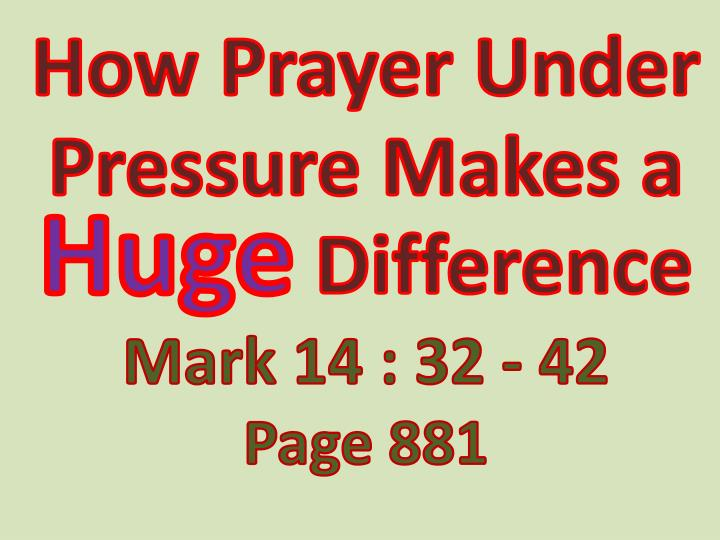 How Prayer Under Pressure Makes a