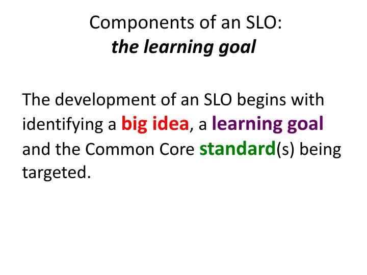 Components of an SLO: