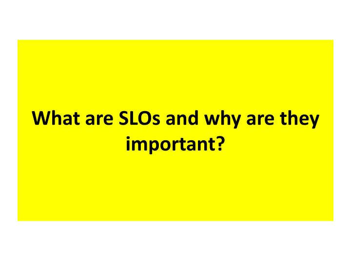 What are slos and why are they important