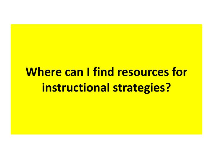 Where can I find resources for instructional strategies?