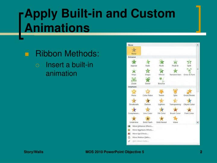 Apply built in and custom animations