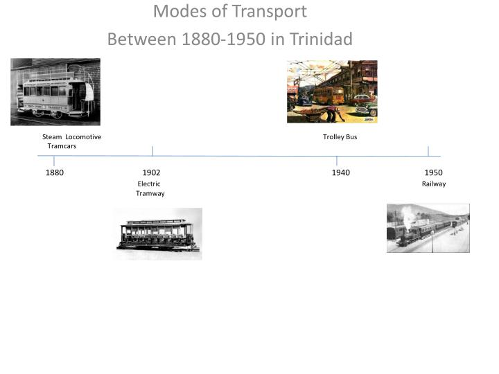 Modes of transport between 1880 1950 in trinidad