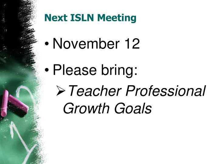 Next ISLN Meeting