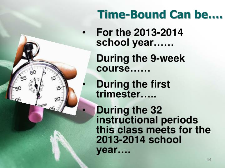 Time-Bound Can be….