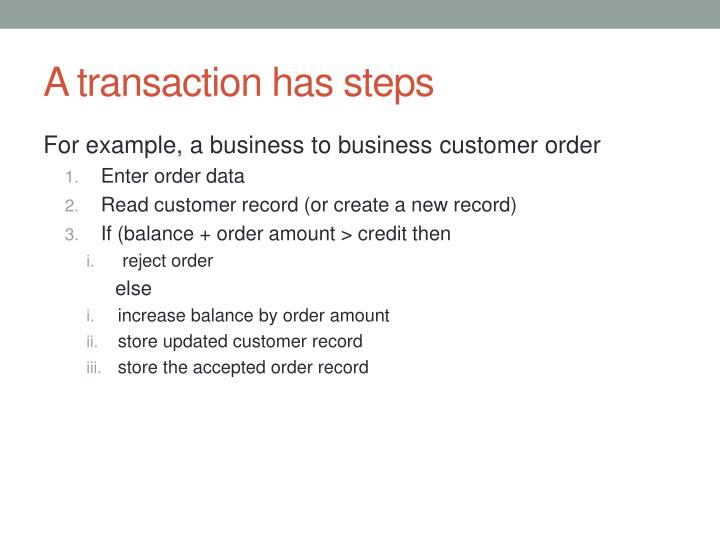 A transaction has steps