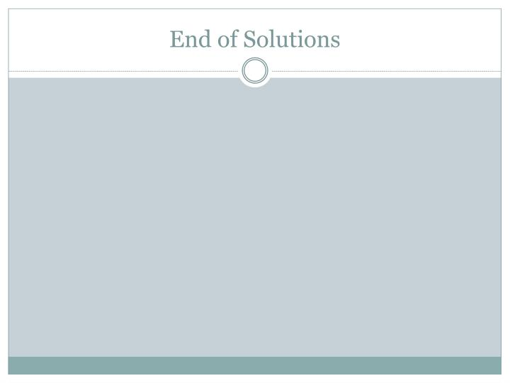End of Solutions