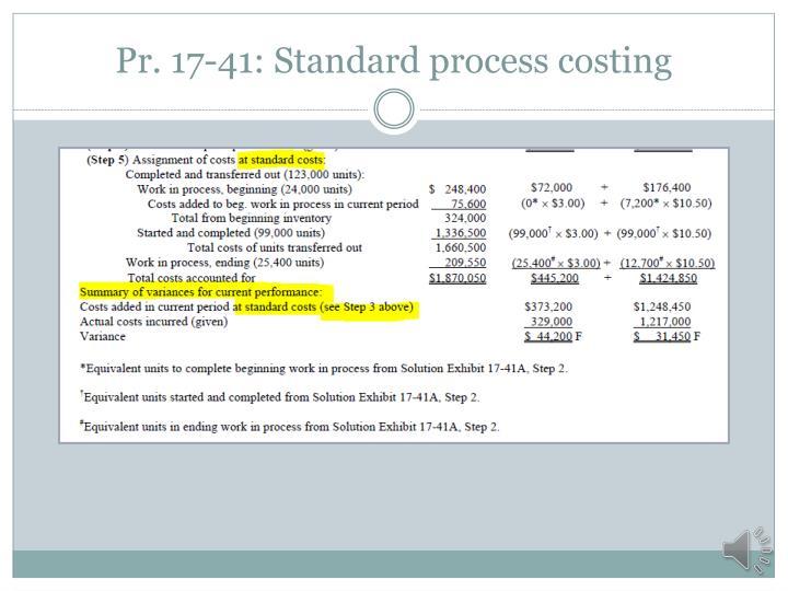 Pr. 17-41: Standard process costing