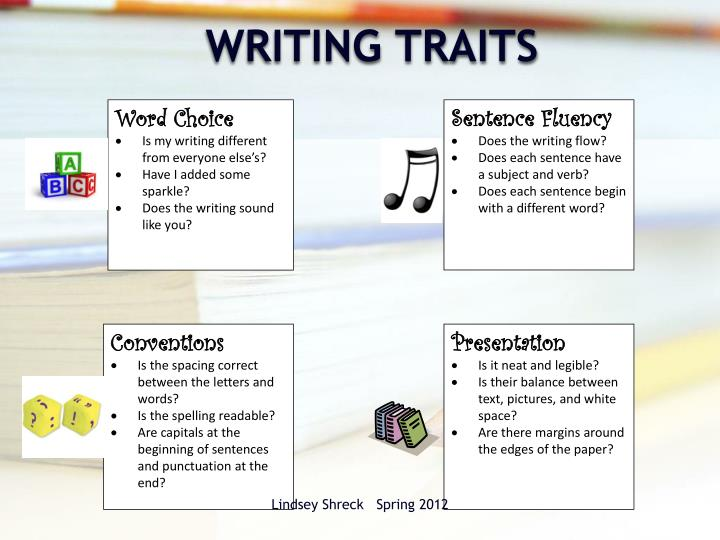 6 1 writing traits powerpoint Slide 6: there are six qualities or traits that comprise quality writing they are: ideas organization voice word choice sentence fluency conventions presentation (the +1.