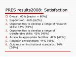 pres results2008 satisfaction