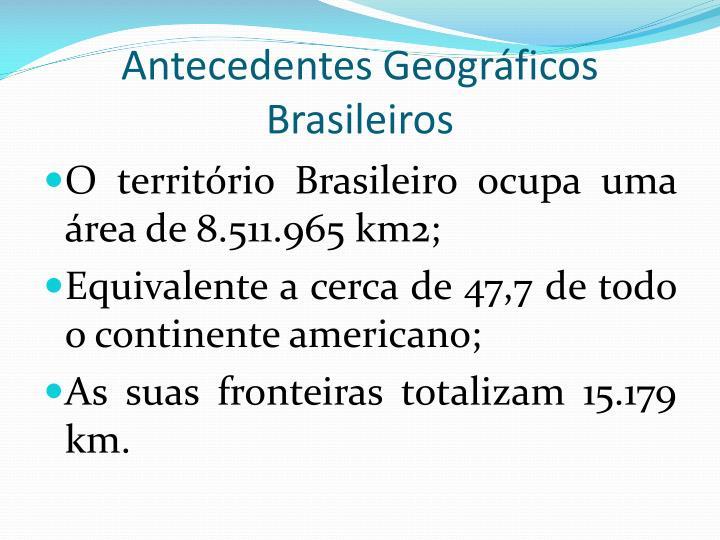 Antecedentes Geográficos Brasileiros