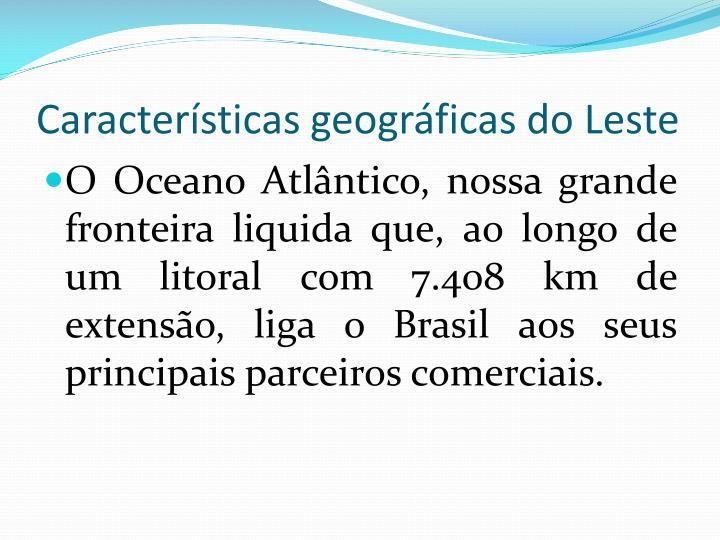 Características geográficas do Leste