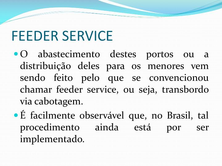 FEEDER SERVICE
