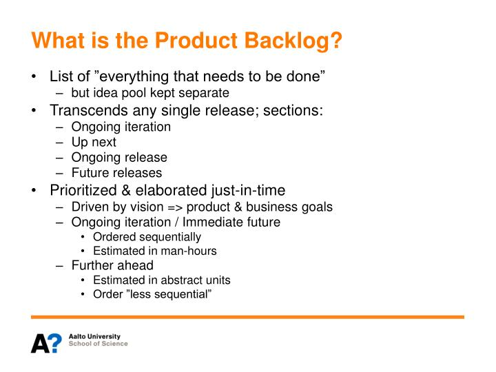 What is the Product Backlog?