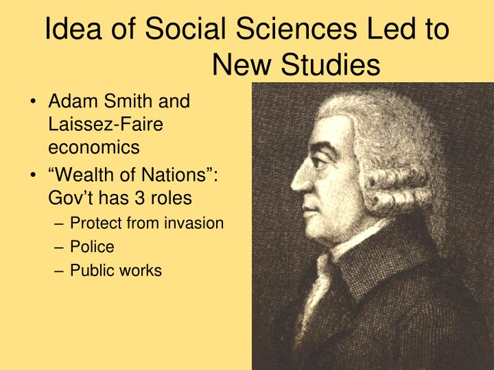 Idea of Social Sciences Led to 		New Studies