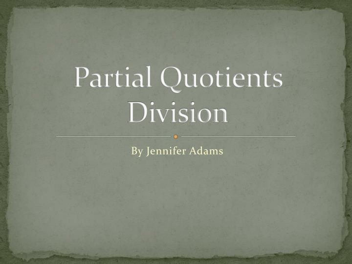 Partial quotients division