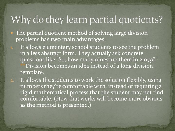 Why do they learn partial quotients?