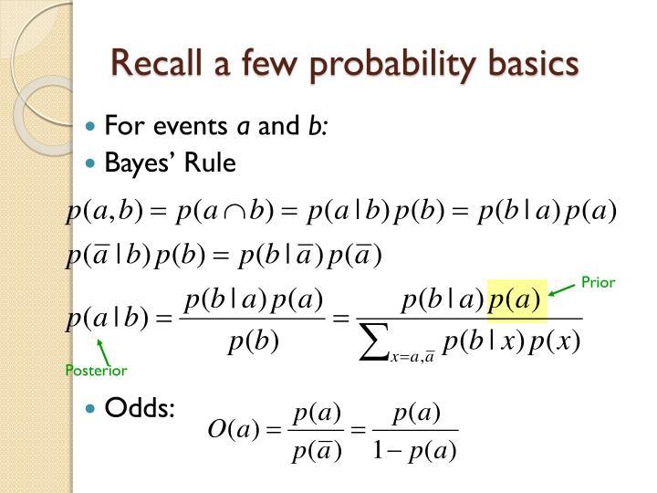 Recall a few probability basics