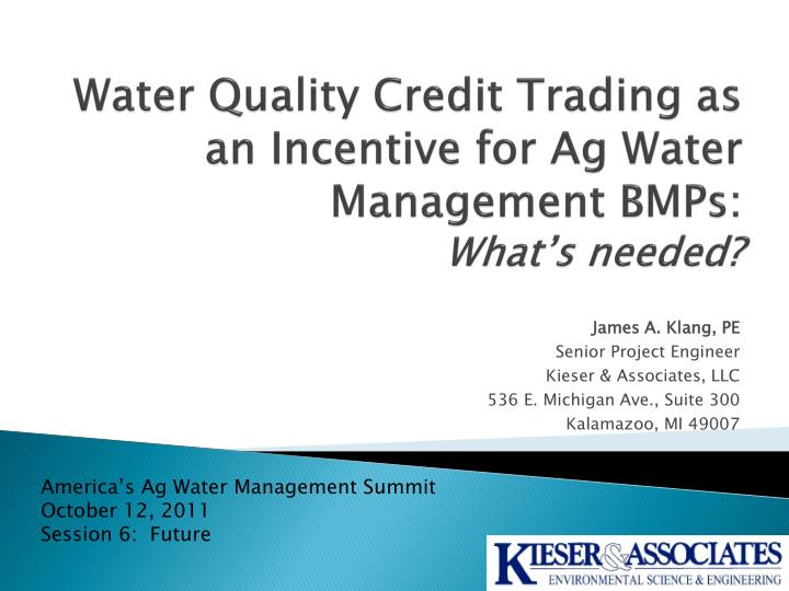 Water quality credit trading as an incentive for ag water management bmps what s needed