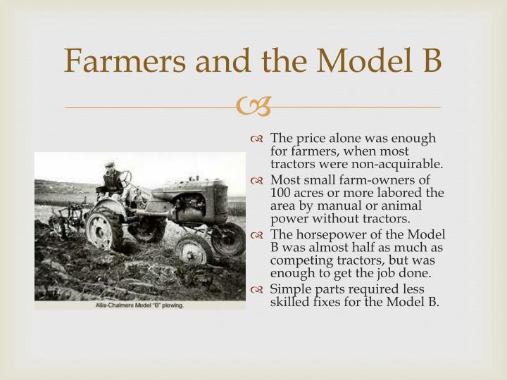 Farmers and the Model B