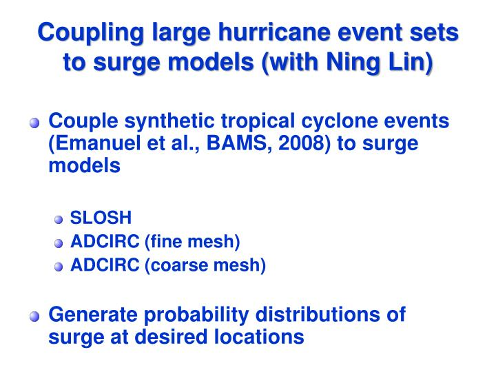 Coupling large hurricane event sets to surge models (with Ning Lin)