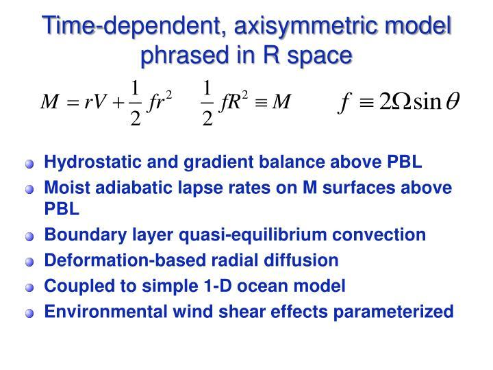 Time-dependent, axisymmetric model phrased in R space