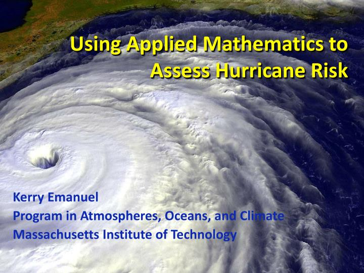 Using applied mathematics to assess hurricane risk