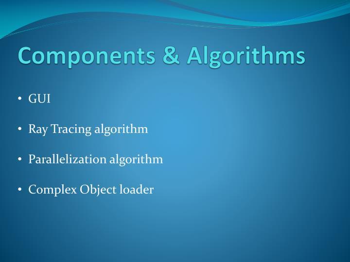Components & Algorithms