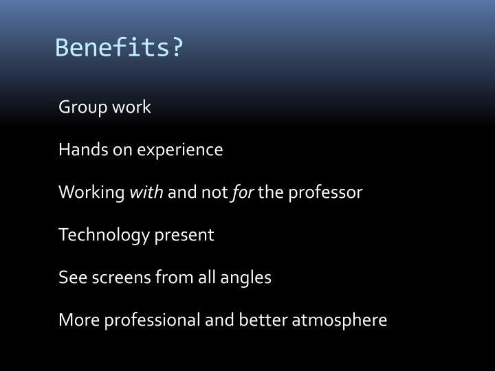Benefits?