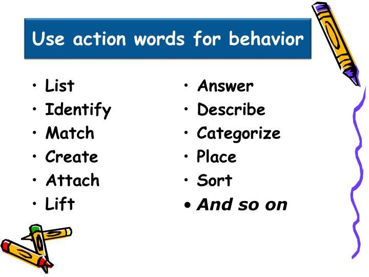 Use action words for behavior