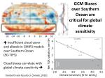 gcm biases over southern ocean are critical for global climate sensitivity