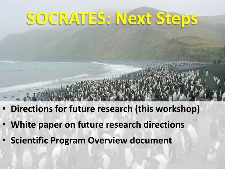 SOCRATES: Next Steps