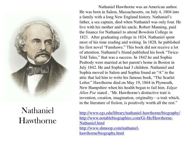 Nathaniel Hawthorne was an