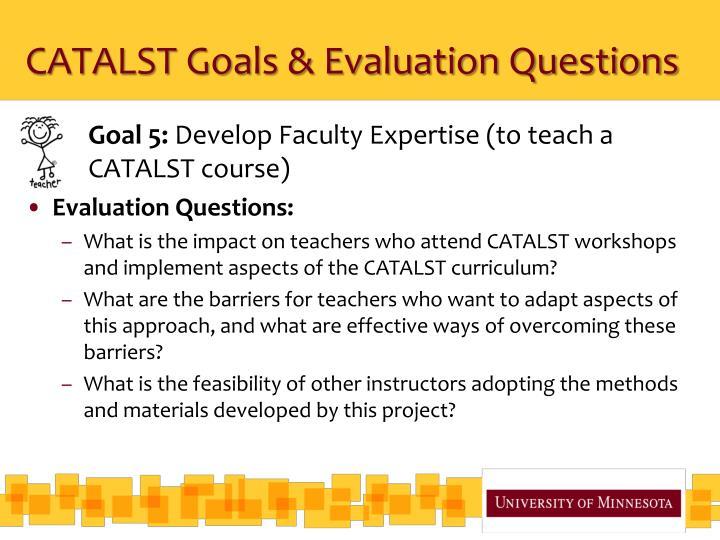 CATALST Goals & Evaluation Questions