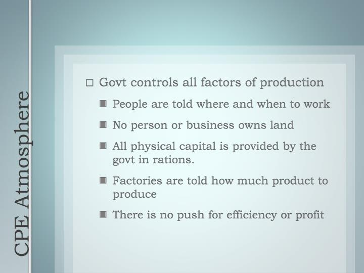 Govt controls all factors of production